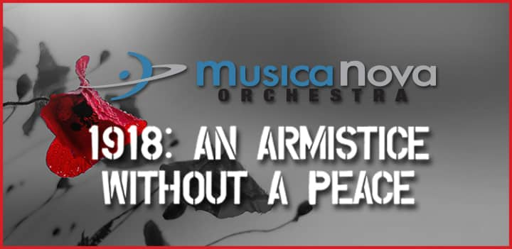 MusicaNova Orchestra: 1918—An Armistice Without A Peace Image